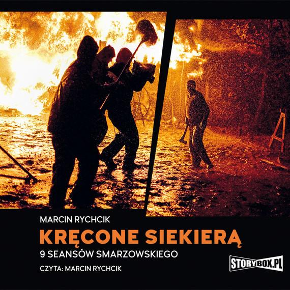 okładka Kręcone siekierą. 9 seansów Smarzowskiego, Audiobook | Marcin  Rychcik