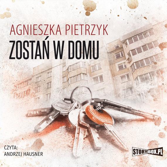 okładka Zostań w domu, Audiobook   Agnieszka Pietrzyk