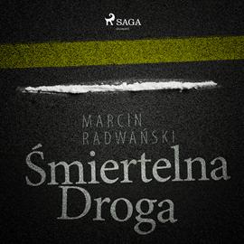 okładka Śmiertelna droga, Audiobook | Marcin Radwański