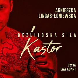 okładka Kastor. Bezlitosna siłaaudiobook   MP3   Agnieszka Lingas-Łoniewska