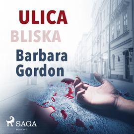 okładka Ulica Bliska, Audiobook | Gordon Barbara