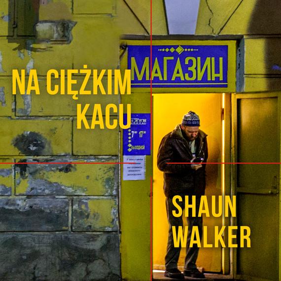 okładka Na ciężkim kacuaudiobook | MP3 | Shaun  Walker