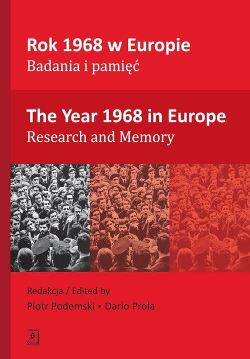 okładka Rok 1968 w Europie Badania i pamięć The Year 1968 in Europe Research and Memory, Książka |
