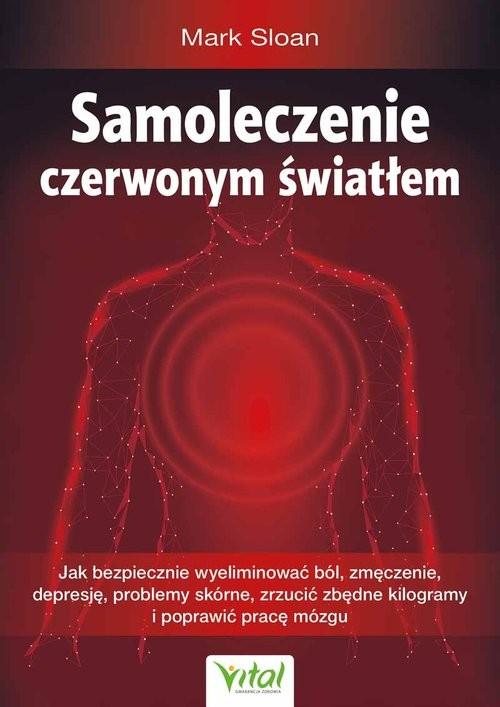 okładka Samoleczenie czerwonym światłem, Książka   Sloan Mark