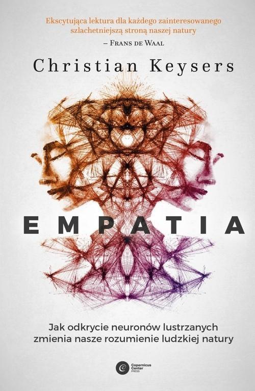 okładka Empatia Jak odkrycie neuronów lustrzanych zmienia nasze rozumienie ludzkiej natury, Książka | Christian Keysers