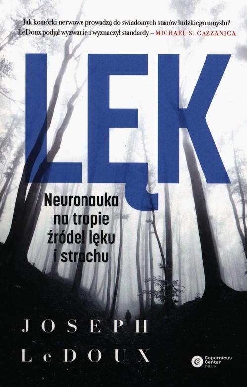 okładka Lęk Neuronauka na tropie źródeł lęku i strachu, Książka | Joseph LeDoux