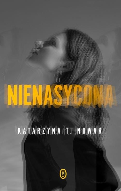 okładka Nienasycona, Książka | Katarzyna Nowak