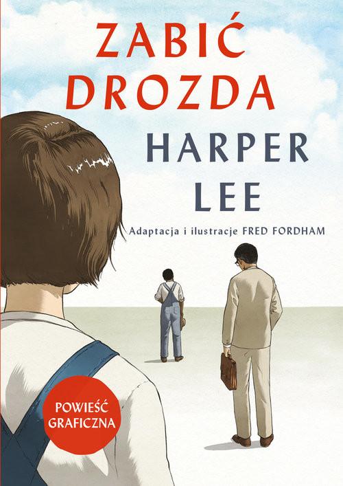 okładka Zabić drozda Powieść graficzna, Książka | Harper Lee, Fred Fordham