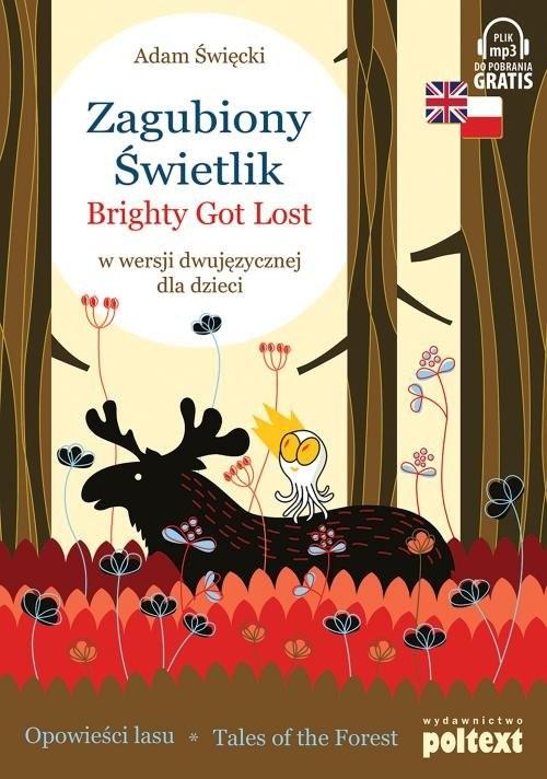 okładka Zagubiony Świetlik Brighty Got Lost w wersji dwujęzycznej dla dzieci, Książka | Święcki Adam