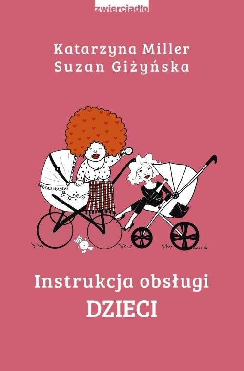 okładka Instrukcja obsługi dzieci, Książka | Katarzyna Miller, Suzan Giżyńska