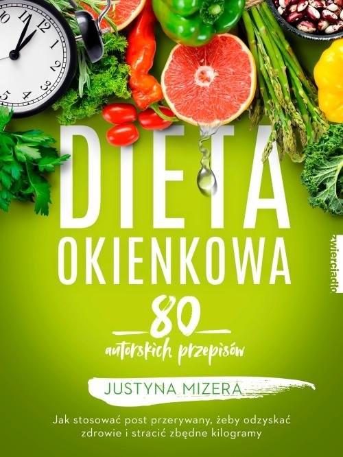 okładka Dieta okienkowa 80 autorskich przepisów, Książka | Justyna Mizera