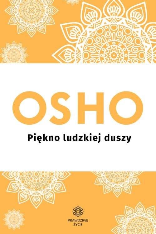 okładka Piękno ludzkiej duszyksiążka      OSHO