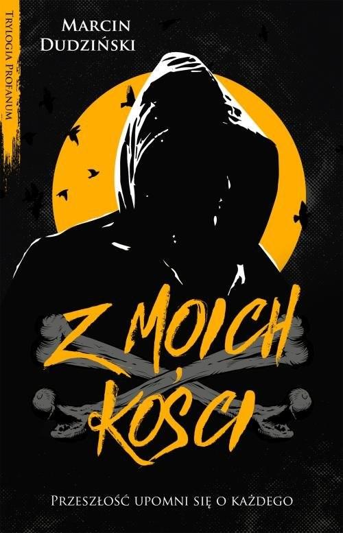 okładka Z moich kości, Książka | Dudziński Marcin