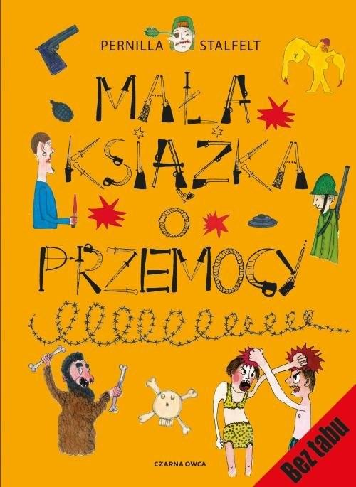 okładka Mała książka o przemocy, Książka   Stalfelt Pernilla