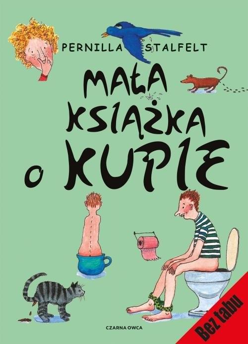 okładka Mała książka o kupie, Książka   Stalfelt Pernilla