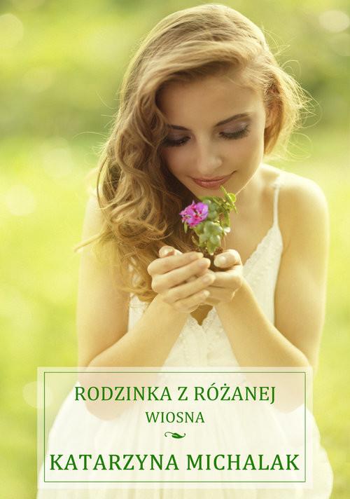okładka Rodzinka z Różanej. Wiosna, Książka   Katarzyna Michalak