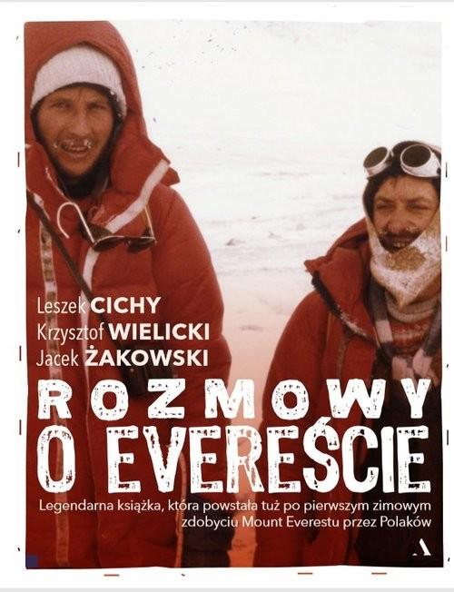 okładka Rozmowy o Evereścieksiążka |  | Jacek Żakowski, Leszek Cichy, Wielicki Krzysztof