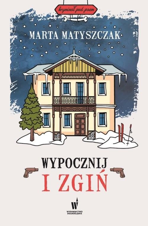 okładka Wypocznij i zgiń, Książka | Marta Matyszczak