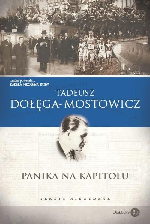 okładka Panika na Kapitolu Teksty niewydane, Książka | Tadeusz Dołęga-Mostowicz