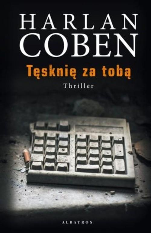 okładka Tęsknię za tobą, Książka   Harlan Coben