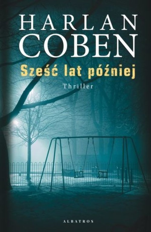 okładka Sześć lat później, Książka   Harlan Coben