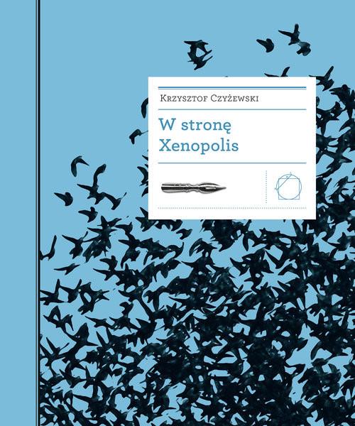 okładka W stronę Xenopolis, Książka | Czyżewski Krzysztof