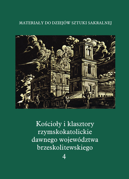 okładka Kościoły i klasztory rzymskokatolickie dawnego województwa brzeskolitewskiego Katedra w Pińsku, Książka | Praca Zbiorowa