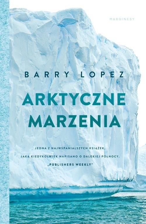 okładka Arktyczne marzenia, Książka | Barry Lopez