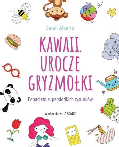 okładka Kawaii Urocze gryzmołki Ponad 100 supersłodkich rysunków, Książka | Alberto Sarah