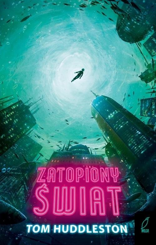 okładka Zatopiony światksiążka |  | Huddleston Tom