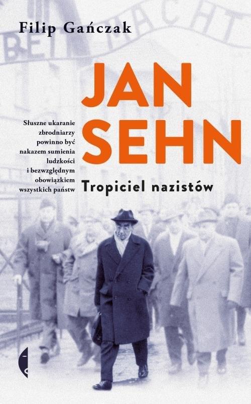 okładka Jan Sehn Tropiciel nazistów, Książka | Gańczak Filip