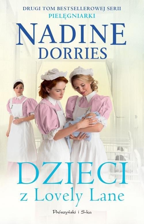 okładka Dzieci z Lovely Lane Pielęgniarki Tom 2, Książka   Dorries Nadine