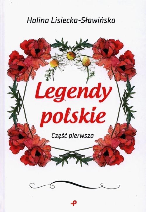 okładka Legendy polskie Część pierwsza, Książka | Lisiecka-Sławińska Halina