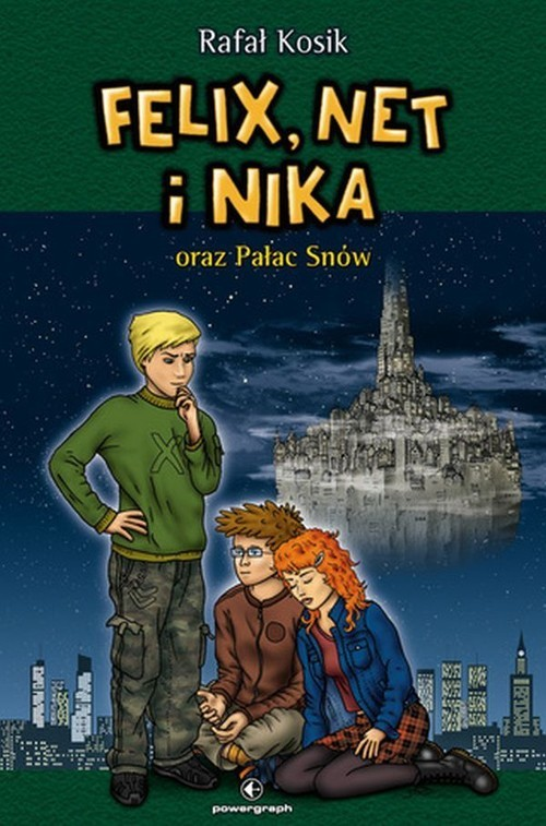 okładka Felix, Net i Nika oraz Pałac Snów Tom 3, Książka | Rafał Kosik