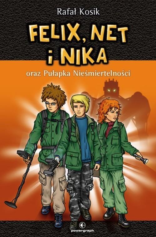okładka Felix, Net i Nika oraz Pułapka Nieśmiertelności Tom 4książka      Rafał Kosik
