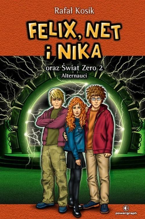 okładka Felix, Net i Nika oraz Świat Zero 2 Alternauci Tom 10, Książka | Rafał Kosik