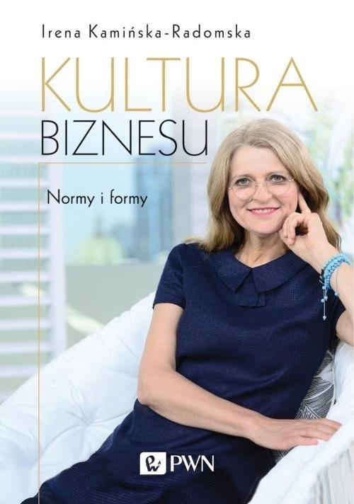 okładka Kultura biznesu Normy i formyksiążka      Irena  Kamińska-Radomska