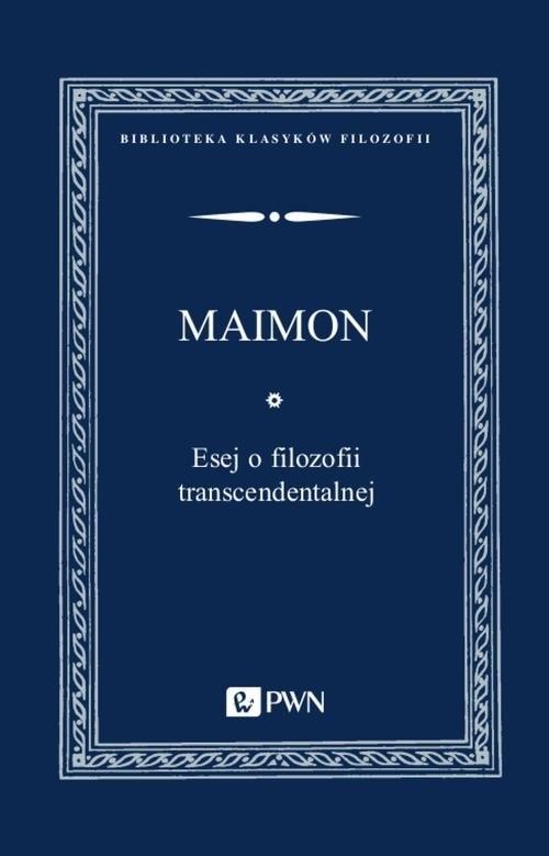 okładka Esej o filozofii transcendentalnej, Książka | Maimon Salomon