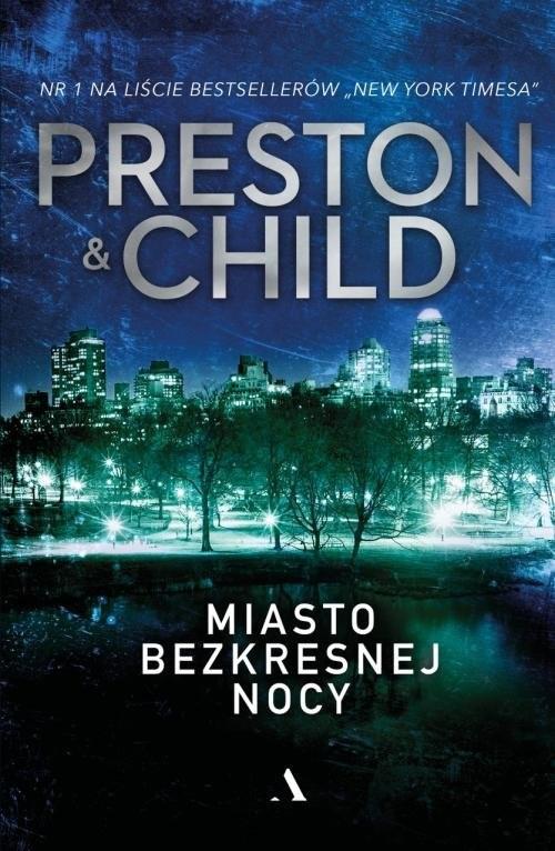 okładka Miasto bezkresnej nocy, Książka | Douglas Preston, Lincoln Child