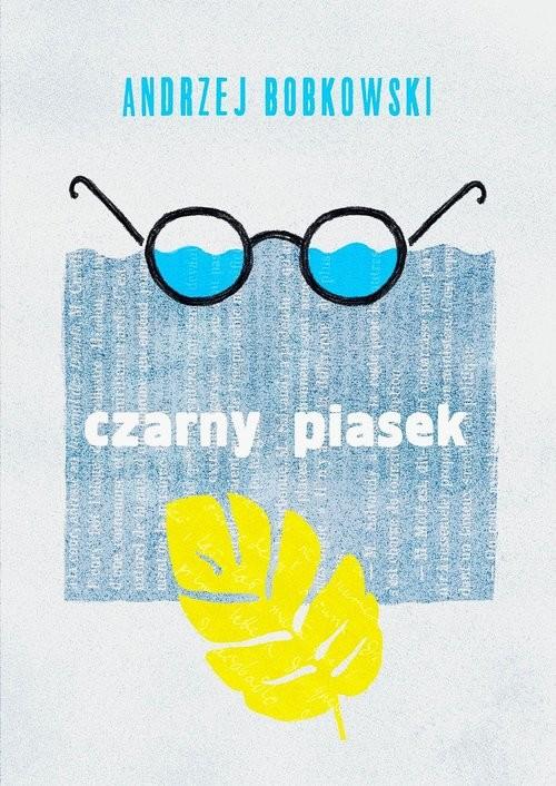 okładka Czarny piasek Dramat w trzech aktachksiążka      Bobkowski Andrzej