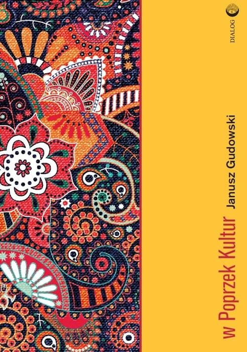 okładka W poprzek kultur, Książka | Janusz  Gudowski