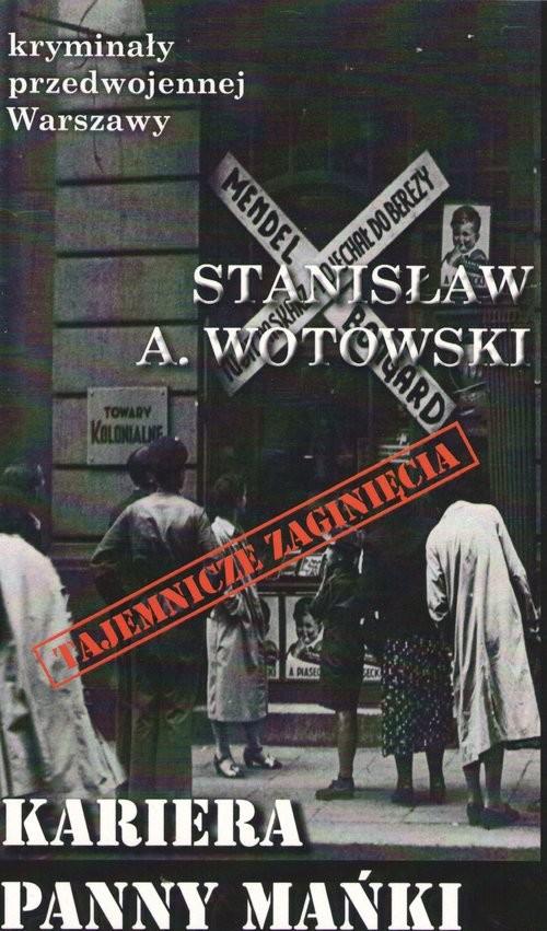 okładka Kariera Panny Mańki / Ciekawe Miejsca, Książka | Wotowski Stanisław
