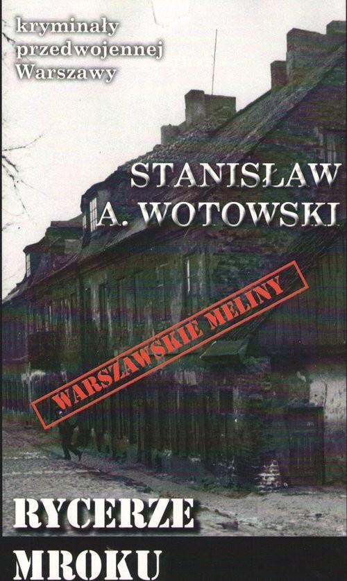 okładka Rycerze mroku / Ciekawe Miejsca, Książka | Wotowski Stanisław