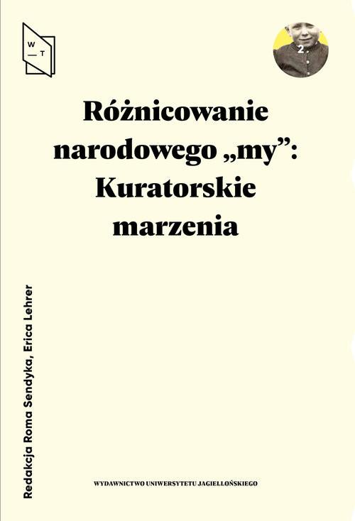 okładka Różnicowanie narodowego my Kuratorskie marzenia, Książka |