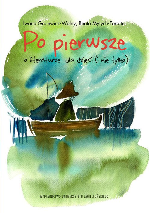 okładka Po pierwsze O literaturze dla dzieci (i nie tylko), Książka | Iwona Gralewicz-Wolny, Mytych-Forajter Beata
