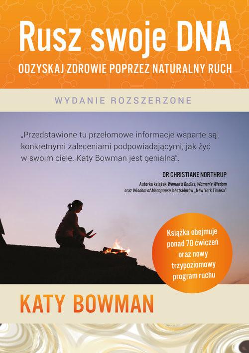 okładka Rusz swoje DNA Odzyskaj zdrowie poprzez naturalny ruch, Książka | Bowman Katy