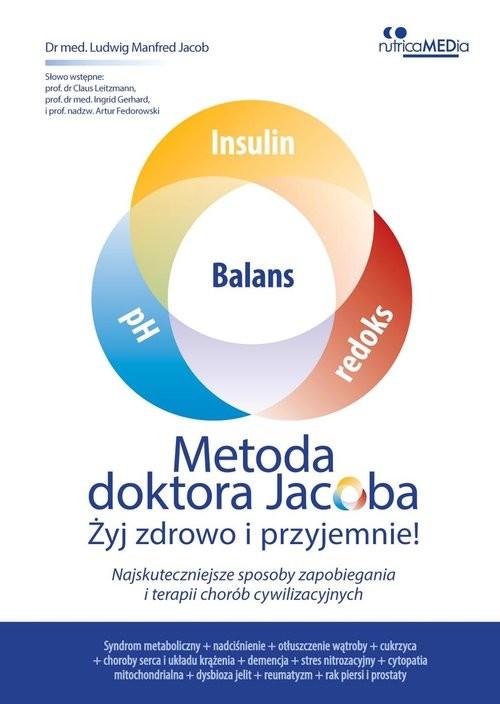 okładka Metoda doktora Jacoba Żyj zdrowo i przyjemnie, Książka | Manfred Jacob Ludwig