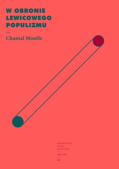 okładka W obronie lewicowego populizmu, Książka | Mouffe Chantal