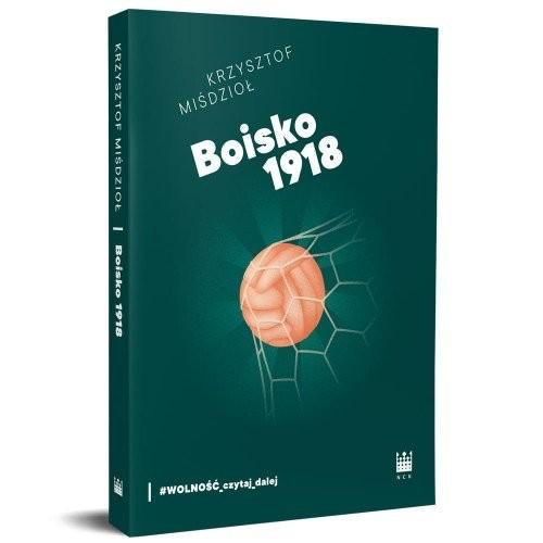 okładka Boisko 1918, Książka | Krzysztof Miśdzioł