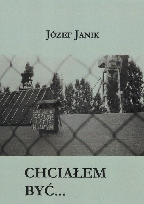 okładka Chciałem być / Manufaktura Słów, Książka | Janik Józef